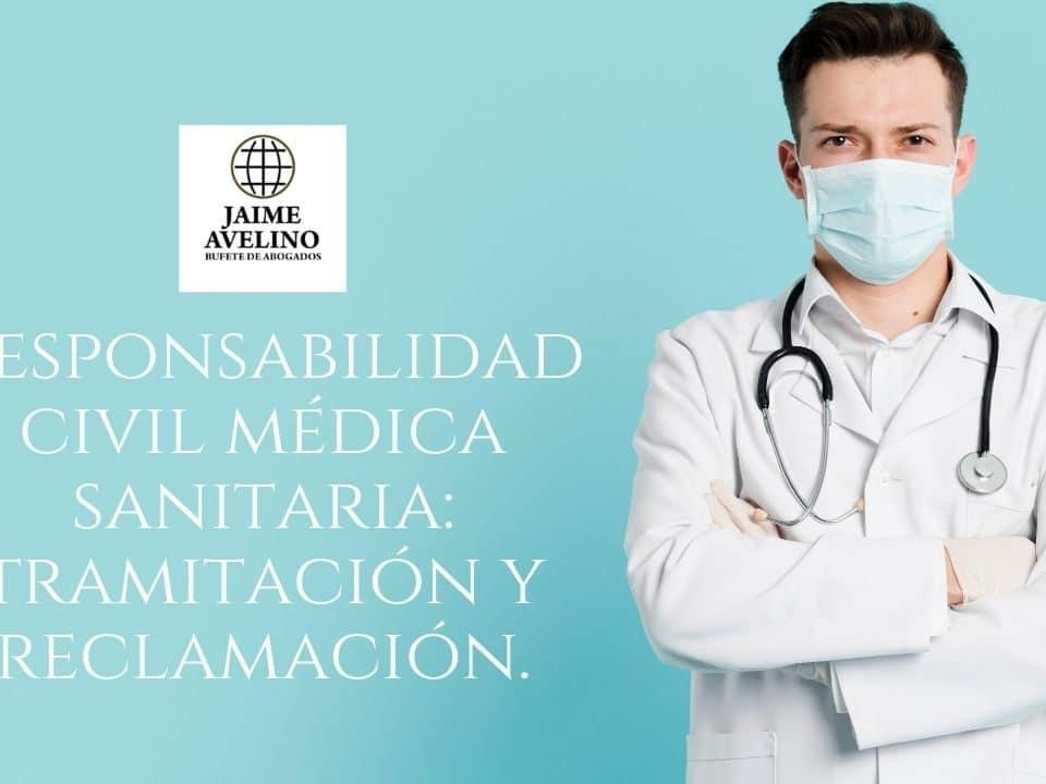 Responsabilidad civil médica sanitaria: tramitación y reclamación.