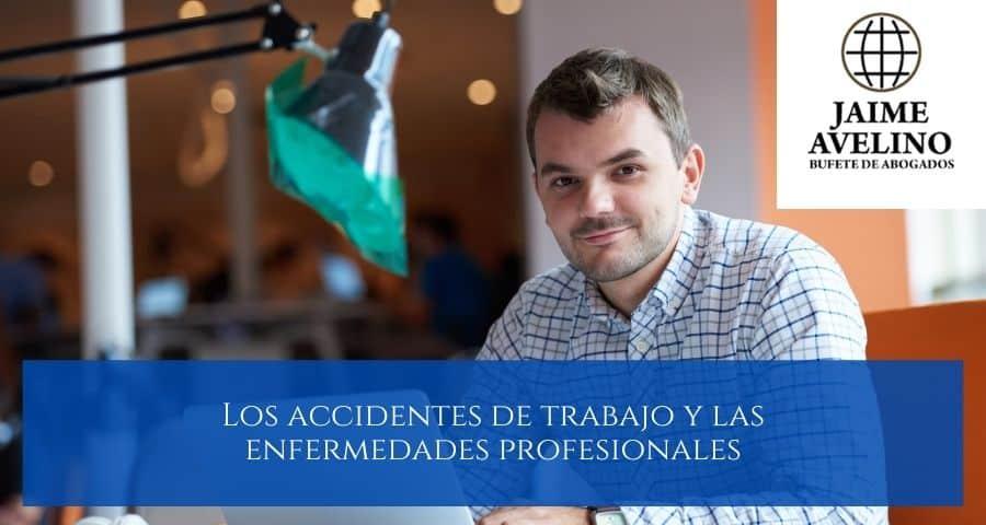 Los accidentes de trabajo y las enfermedades profesionales